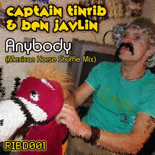 RIBD001 - Tinrib Digital - Captain Tinrib And Ben Javlin - Anybody