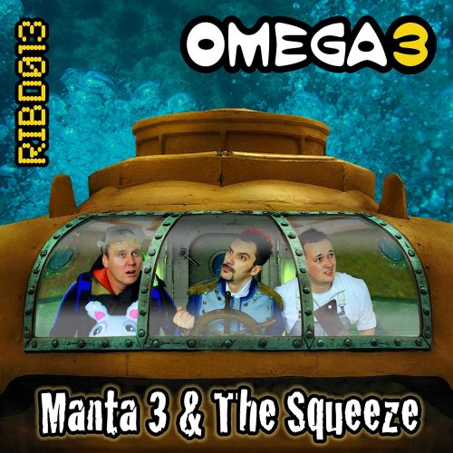 RIBD013 - Omega 3 - Manta 3 And The Squeeze