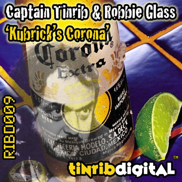 RIBD009 - Tinrib Digital - Captain Tinrib & Robbie Glass - Kubricks Corona
