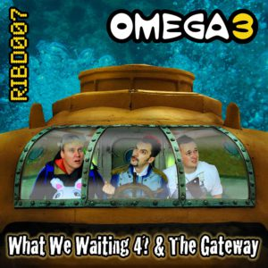 RIBD007 - Omega 3 - What We Waiting 4 / The Gateway