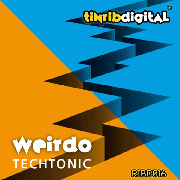 RIBD016 - Tinrib Digital - Weirdo - Techtonic