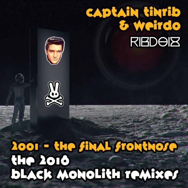 Tinrib Digital - RIBD018 - Captain Tinrib - 2001 The Final Frontnose (2018 Black Monolith Remixes)