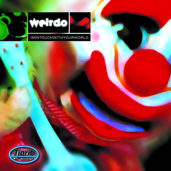 Weirdo - Im In Touch With Your World 1000