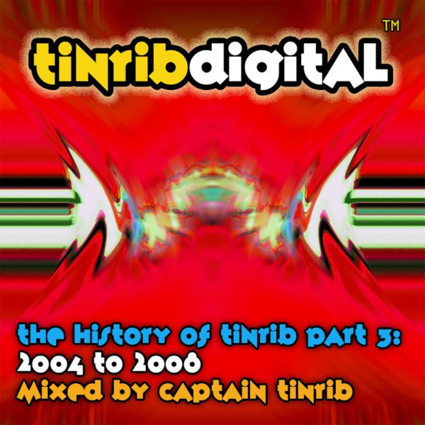 History Of Tinrib Part 3 - Mixed By Captain Tinrib